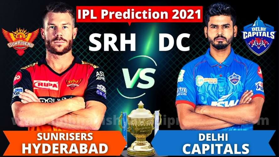 DC vs SRH 33rd Match Prediction and Tips IPL 2021