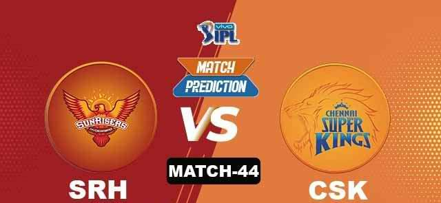 SRH vs CSK 44th Match Prediction and Tips